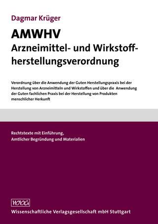Cover für 'AMWHV Arzneimittel- und Wirkstoffherstellungsverordnung'