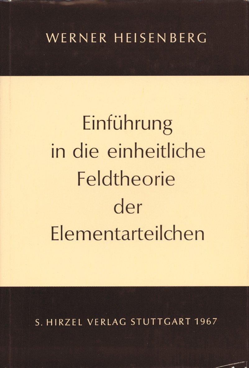 Cover für 'Einführung in die einheitliche Feldtheorie der Elementarteilchen'