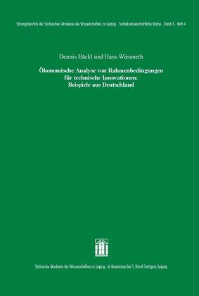 Cover für 'Ökonomische Analyse von Rahmenbedingungen für technische Innovationen: Beispiele aus Deutschland'