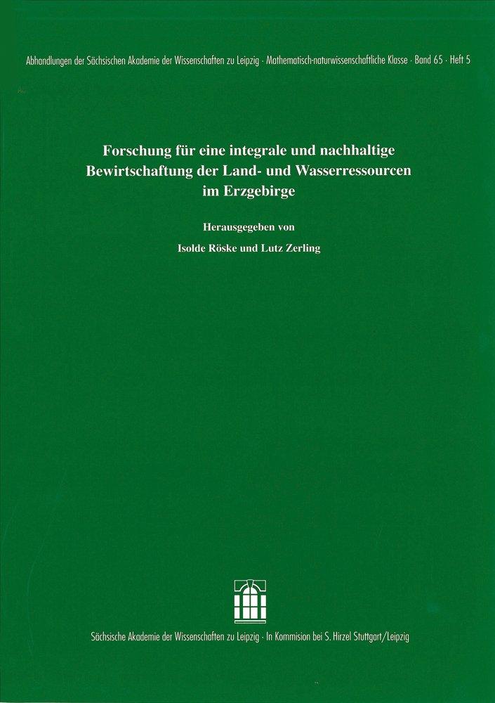 Cover für 'Forschung für eine integrale und nachhaltige Bewirtschaftung der Land- und Wasserressourcen im Erzgebirge'