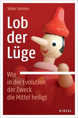 Cover für 'Lob der Lüge. Wie in der Evolution der Zweck die Mittel heiligt'