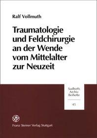 Cover für 'Traumatologie und Feldchirurgie an der Wende vom Mittelalter zur Neuzeit'