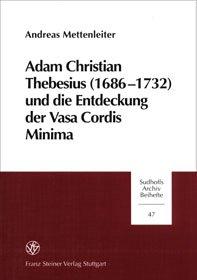Cover für 'Adam Christian Thebesius (1686-1732) und die Entstehung derr Vasa Cordis Minima'