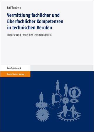 Cover für 'Vermittlung fachlicher und überfachlicher Kompetenzen in technischen Berufen'