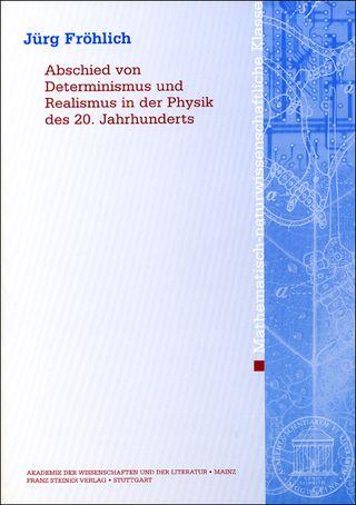Cover für 'Abschied von Determinismus und Realismus in der Physik des 20. Jahrhunderts'