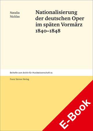 Cover für 'Nationalisierung der deutschen Oper im späten Vormärz 1840–1848'