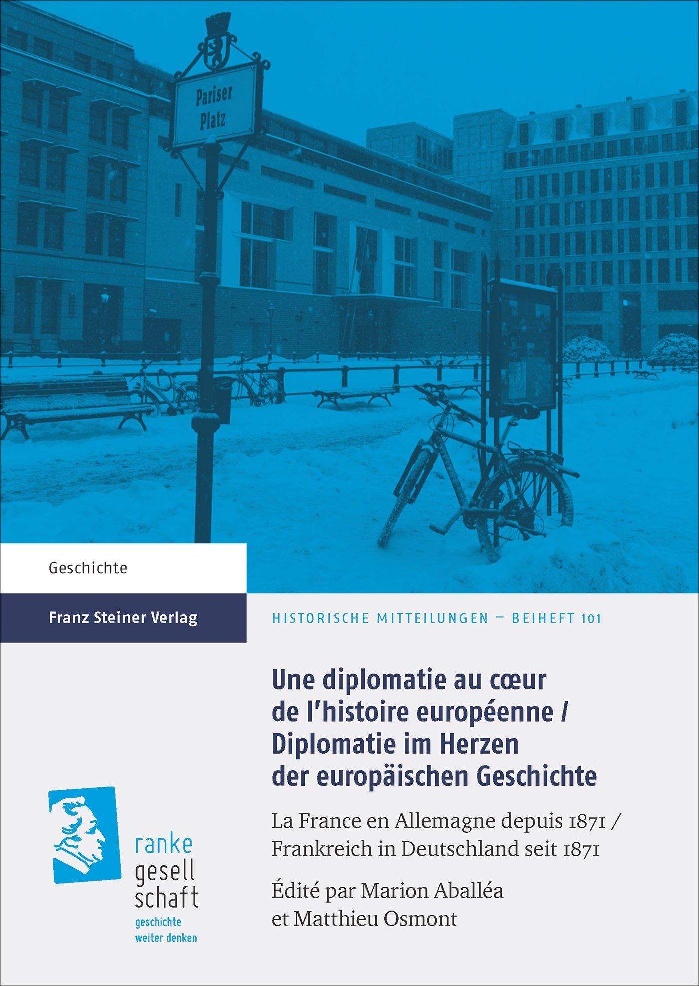 Cover für 'Une diplomatie au cœur de l'histoire européenne / Diplomatie im Herzen der europäischen Geschichte'