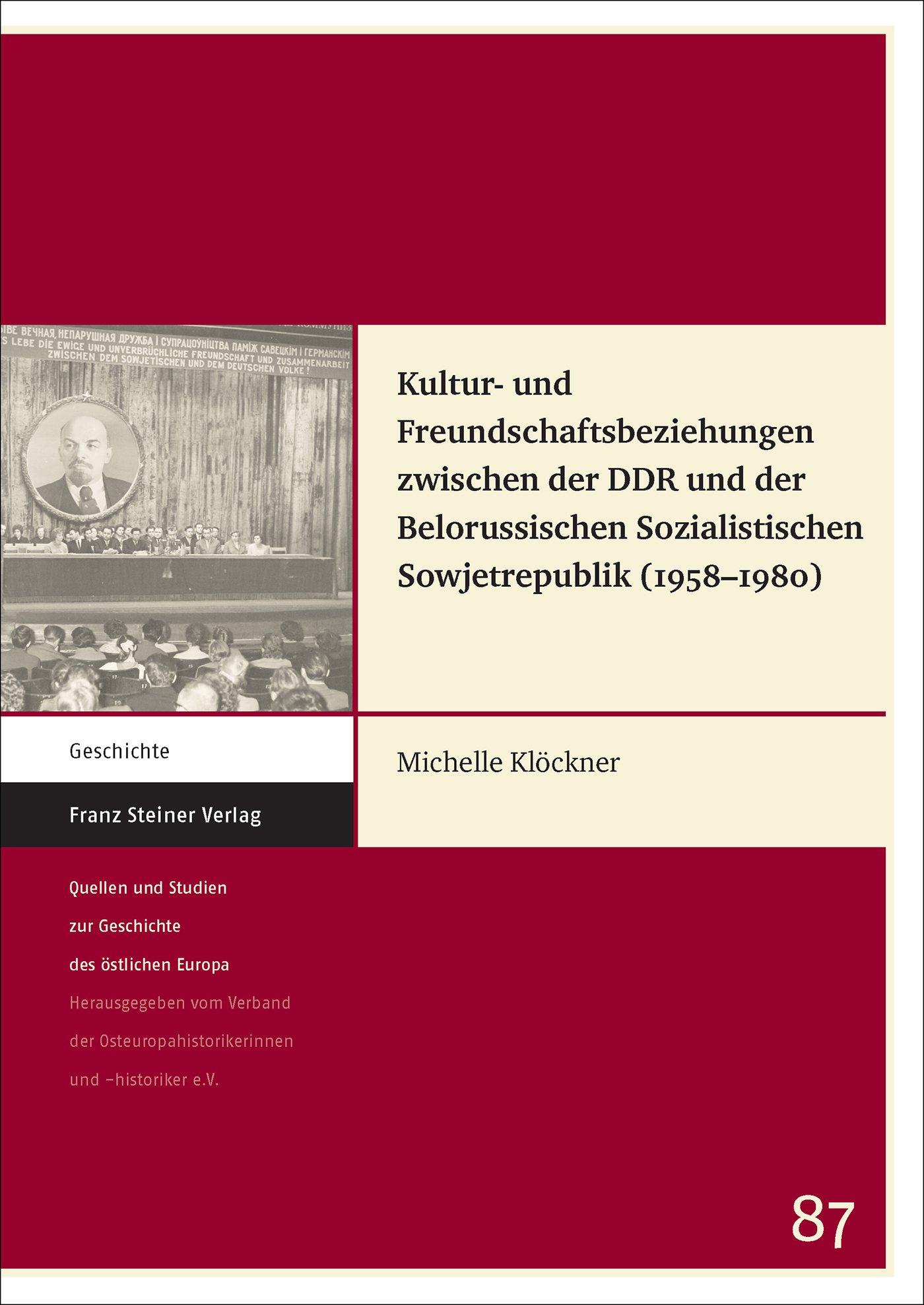 Cover für 'Kultur- und Freundschaftsbeziehungen zwischen der DDR und der Belorussischen Sozialistischen Sowjetrepublik (1958‒1980)'